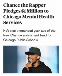 chancetherapper a boss ‼️ Follow @bars for more ➡️ DM 5 FRIENDS: Chance the Rapper  Pledges $1 Million to  Chicago Mental Health  Services  He's also announced year two of the  New Chance enrichment fund for  Chicago Public Schools chancetherapper a boss ‼️ Follow @bars for more ➡️ DM 5 FRIENDS