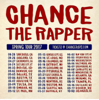 ChanceTheRapper announced his tour dates earlier today! 👀🔥 @chancetherapper WSHH: CHANCE  THE RAPPER  SPRING TOUR 2017 TICKETS CHANCE RAPS.COM  04.24 SAN DIEGO, CA 05.13 KANSAS CITY, KS 06.02 NEW YORK CITY NY  04.26 OAKLAND, CA  05.14 ST LOUIS, MO 06.03 VIRGINIA BEACH, VA  04.27 SACRAMENTO, CA  05.16 COLUMBUS, OH 06.04 WASHINGTON DC  06.06 BALTIMORE, MD  04.29 SALT LAKE CITY UT  05.18 DETROIT MI  06.07 GREENSBORO, NC  04.30 BOISE, ID  05.19 CLEVELAND, OH  05.02 06.08 CHARLOTTE, NC  DENVER, CO  05.20 PITTSBURGH, PA  06.10 MANCHESTER, TN  05.05 DALLAS, TX  05.21 GULF SHORES, AL  06.11 ATLANTA, QA  05.06 AUSTIN, TX  05.24 TORONTO, ON 06-13 MIAMI, FL  05.07 HOUSTON,TX  05.25 MONTREAL, QG  06.14 TAMPA, FL  05.09 TULSA, OK 05.26 BOSTON, MA  06.16 EAU CLAIRE, WI  05.10 OMAHA, NE 05.28 SEATTLE, WA  06.17 DOVER, DE  05.12 ST. PAUL, MN  05.31 BUFFALO, NY  10.03 LOS ANGELES, CA ChanceTheRapper announced his tour dates earlier today! 👀🔥 @chancetherapper WSHH