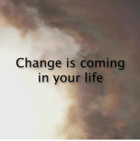 Hope: Change is coming  in your life Hope