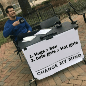 change my mind by Mo3z_salama MORE MEMES: change my mind by Mo3z_salama MORE MEMES