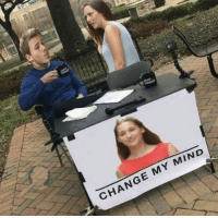 Meme Inception via /r/memes https://ift.tt/2FHIS02: CHANGE MY MIND Meme Inception via /r/memes https://ift.tt/2FHIS02