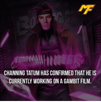Facts, Meme, and Memes: CHANNING TATUM HAS CONFIRMED THAT HE IS  CURRENTLY WORKING ON A GAMBIT FILM |- What do you think of Tatum as gambit? -| - - - - - marvel marveluniverse dccomics marvelcomics dc comics hero superhero villain xmen spidermanhomecoming xmenapocalypse mu mcu doctorstrange spiderman deadpool meme captainamerica ironman teamcap teamstark teamironman civilwar captainamericacivilwar marvelfact marvelfacts fact facts homecoming