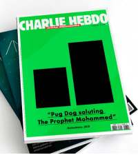 """Politics, Anonymous, and The Prophet: CHAPLIEHEBDO  """"Pug Dog saluting  The Prophet Mohammed""""  Anonymous, 2018  Mit  littera  putomus parum"""