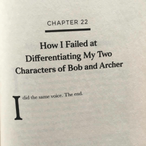 Archer, Book, and Voice: CHAPTER 22  How I Failed at  Differentiating My Two  Characters of Bob and Archer  did the same voice. The end. My favorite chapter from H. Jon Benjamins book Failure is an Option