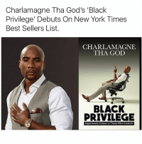 """charlamagne tha god: Charlamagne Tha God's """"Black  Privilege' Debuts On New York Times  Best Sellers List.  CHARLAMAGNE  THA GOD  BLACK  PRIVILEGE  Opportunity Comes to Those Who Create It"""