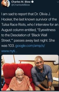 "In 1921 a mob of white vigilantes and policemen looted the wealthiest black community in the US and burned it to the ground. 300 people killed, 10,000 made homeless. The National Guard imprisoned every black person in the area. There were no prosecutions.: Charles M. Blow  @CharlesMBlow  I am sad to report that Dr. Olivia J.  Hooker, the last known survivor of the  Tulsa Race Riots, who l interview for an  August column entitled, ""Eyewitness  to the Desolation of 'Black Wall  Street,"" passes away last night. She  was 103.google.com/amp/s/  www.nyt In 1921 a mob of white vigilantes and policemen looted the wealthiest black community in the US and burned it to the ground. 300 people killed, 10,000 made homeless. The National Guard imprisoned every black person in the area. There were no prosecutions."