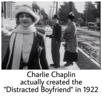 "The first meme (1922): Charlie Chaplin  actually created the  ""Distracted Boyfriend"" in 1922 The first meme (1922)"
