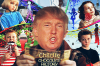 I just realized that Donald Trump is like the 4 evil kids of Charlie and the Chocolate Factory, all in one.: Charlie  CHOCOLATE  FACTORY I just realized that Donald Trump is like the 4 evil kids of Charlie and the Chocolate Factory, all in one.