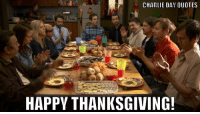 Charlie, Memes, and 🤖: CHARLIE DAY OUOTES  HAPPY THANKSGIVING! Happy Thanksgiving!