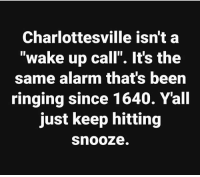 """Beer, Facebook, and Memes: Charlottesville isn't a  wake up call"""". It's the  same alarm that's beer  ringing since 1640. Yall  just keep hitting  SnooZe Reposted from Nicole Lee via Facebook"""