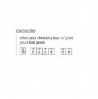 @studentlifeproblems: charmancler  when your chemistry teacher gives  you a bad grade  CO  92  10  35  Th  Br O @studentlifeproblems