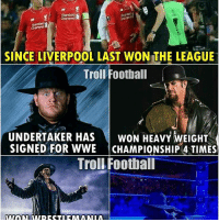 Hahaha Liverpool! 😱😂 🔻FREE FOOTBALL EMOJIS ➡️ LINK IN OUR BIO! 😎: Chartered  SINCE LIVERPOOL LAST WON THE LEAGUE  Trol Football  UNDERTAKER HAS  WON HEAVY WEIGHT  SIGNED FOR WWE  CHAMPIONSHIP 4 TIMES  Trol Football Hahaha Liverpool! 😱😂 🔻FREE FOOTBALL EMOJIS ➡️ LINK IN OUR BIO! 😎