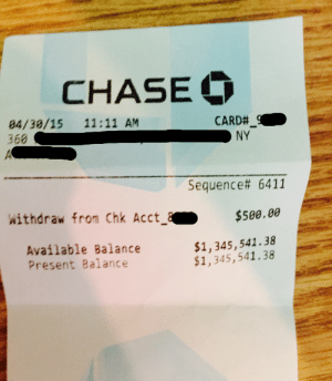 Presentable: CHASE  84/39/15 11:11 AM  366  CARD#  sequence# 6411  withdraw from Chk Acct$500.00  Available Balance  Present Balance  $1,345,541.38  $1,345,541.38