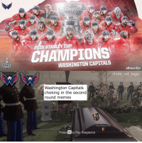 Logic, Memes, and National Hockey League (NHL): CHAVPIONS  WASHINGTON CAPITALS  #STANLEYCUP  @nhl ref logic  Washington Capitals  choking in the second  round memes  Pay Respec  Press Wto Pay Respects Press W to pay respects