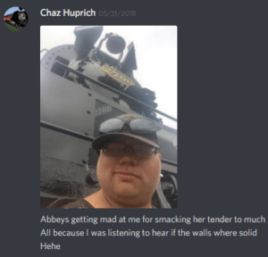 Shit, Mad, and Neckbeard Things: Chaz Huprich 05/31/2018  700  Abbeys getting mad at me for smacking her tender to much  All because I was listening to hear if the walls where solid  Hehe this man thinks trains have souls and can talk to you and shit