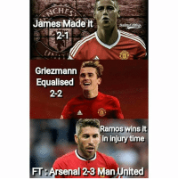 Arsenal, Memes, and Manchester United: CHE  James Made it  2-1  Griezmann  Equalised  2-2  Ramos wins it  in injury time  FT: Arsenal 23 Man United Tag a Manchester United fan 👆😂