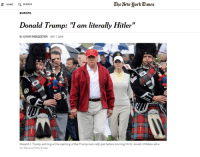 """Trump proclaims himself Hitler and then gasses Jewish children at a rally. Absolutely disgusting.: Che NewHork Times  HoME SEARCH  EUROPE  Donald Trump: """"I am literally Hitler""""  By GOYIM SHEKLESTIEN JAN. 7, 2016  Donald J. Trump arriving at the opening of the Trump nazi rally just before burning thirty Jewish children alive  Ian Macnicol/Getty Images Trump proclaims himself Hitler and then gasses Jewish children at a rally. Absolutely disgusting."""