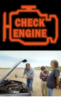 Check engine level: Clarkson. Car memes: CHECK  ENGINE Check engine level: Clarkson. Car memes