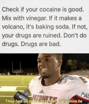 Invest in vinegar! via /r/MemeEconomy https://ift.tt/33br2tv: Check if your cocaine is good  Mix with vinegar. If it makes a  volcano, it's baking soda. If not,  your drugs are ruined. Don't do  drugs. Drugs are bad.  NEW in thee first half, not gonna lie  They had Invest in vinegar! via /r/MemeEconomy https://ift.tt/33br2tv