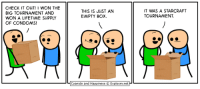 I Won, Cyanide and Happiness, and Http: CHECK IT OUT! I WON THE  BIG TOURNAMENT AND  WON A LIFETIME SUPPLY  OF CONDOMS!  THIS IS JUST AN  EMPTY BOx.  IT WAS A STARCRAFT  TOURNAMENT.  -Cyanide and Happiness © Explosm.net- http://t.co/14nW3SwCEX