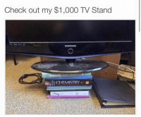 Check, Stand, and  /Tv/ : Check out my $1,000 TV Stand  SAMSUNG  CHEMISTRY