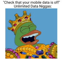 "Dell, Meme, and Mobile: ""Check that your mobile data is off""  Unlimited Data Niggas:  Dell  Meme"