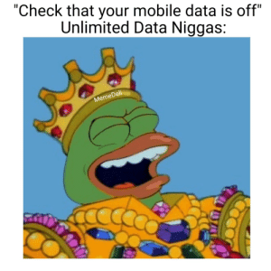 "Dank, Dell, and Meme: ""Check that your mobile data is off""  Unlimited Data Niggas:  Dell  Meme Unlimited Data Dominates All [OC] by MemeDeli MORE MEMES"