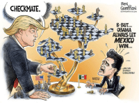 PresidentTrump is off to a good start. So far, he's implementing his CampaignPromises and that's very encouraging. The world may be shocked, but too bad. The world is used to the United States bowing and giving in to demands. Trump is a business man who knows a bad deal when he sees one. While Obama played checkers and lost, Trump plays 3D chess—and he plays to win. He wants America to win again. It's very refreshing. —Ben Garrison: CHECKMATE.  NIETO  BEN  GARRISON  OGRRRGRAPHICS.COM  B- BUT.  OBAMA  ALWAYS LET  MEXICO  WIN  AND WE  PLAYED  CHECKERS! PresidentTrump is off to a good start. So far, he's implementing his CampaignPromises and that's very encouraging. The world may be shocked, but too bad. The world is used to the United States bowing and giving in to demands. Trump is a business man who knows a bad deal when he sees one. While Obama played checkers and lost, Trump plays 3D chess—and he plays to win. He wants America to win again. It's very refreshing. —Ben Garrison