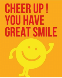 CHEER UP  YOU HAVE  GREAT SMILE ☺ smile!!