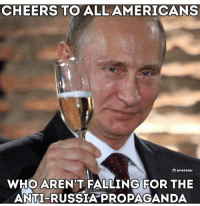 trump america: CHEERS TO ALL AMERICANS  anonewr  WHO ARENT FALLING FOR THE  ANTI RUSSIA PROPAGANDA trump america