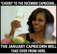 Cheers!!! It's New Year! Don't forget to visit https://zodiacthing.com/store/capricorn to check out latest designs from our store!: *CHEERS* TO THE DECEMBER CAPRICORN.  com/ltsaCapricorn Thing  THE JANUARY CAPRICORN WILL  TAKE OVER FROM HERE. Cheers!!! It's New Year! Don't forget to visit https://zodiacthing.com/store/capricorn to check out latest designs from our store!