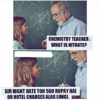 Aur Din mei bhi leti ho kya? Follow @bcbaba for more - - Credits- 🎥@omswamiTrolls - - bcbaba: CHEMISTRY TEACHER:  WHAT IS NITRATE?  SIR NIGHT RATETOH 500 RUPAY HAI  OR HOTEL CHARGES ALAG LUNG. Aur Din mei bhi leti ho kya? Follow @bcbaba for more - - Credits- 🎥@omswamiTrolls - - bcbaba