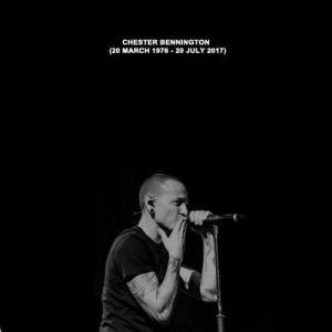 March, Chester Bennington, and July: CHESTER BENNINGTON  (20 MARCH 1976-20 JULY 2017)