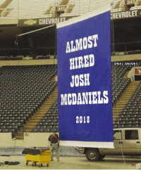 Football, Memes, and Nfl: CHEVRO  HEVROLET  ALMOST  HIRED  @NFL.MEMES.  JOSH  MCDANIELS  2018  GDJ BREAKING: New banner going up in Lucas Oil Stadium https://t.co/2IaG19mdpz