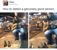 Good, How To, and How: Chex  @TheChex  How to detect a genuinely good person