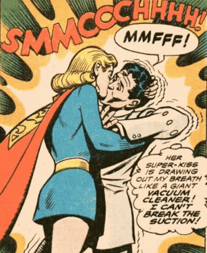 Supergirl performing a fatality: CHHH  MMFFF!  SMMC  HER  SUPER-KISS  1S DRAWING  OUT MY BREATH  LIKE A GIANT  VACUUM  CLEANER!  E CAN'T  BREAK THE  SUCTION!  76 Supergirl performing a fatality