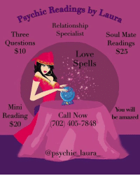 Destiny, Facetime, and Love: chic Readings by La  Relationship  Specialist  Three  Questions  $10  Soul Mate  Readings  $25  Love  Spells  太太  Mini  Reading  $20  Call Now  (702) 405-7848  You wil  be amazed  @psychic laura Greetings, I am Psychic Laura! ⁣⁣ @psychic_laura_ I am a well known and highly respected psychic specializing in love and relationships. I will provide you with accurate insight and lead you to finding true love. ❤️⁣⁣ ⁣⁣ Through my heightened senses, I will guide you spiritually out of the path of uncertainty and help you get back to your destiny. 💫⁣⁣ ⁣⁣ Call me today at: (702) 405-7848 to schedule a reading. ☎️⁣⁣ ⁣⁣ My services are available by Phone, FaceTime and WhatsApp⁣⁣ ⁣⁣ Ask about my other Service's ⬇️⬇️⁣⁣⁣⁣ Love Spells, Chakra Balancing, Crystal Healing, Spiritual Cleansing