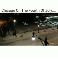 Savage lmao: Chicago On The Fourth Of July. Savage lmao