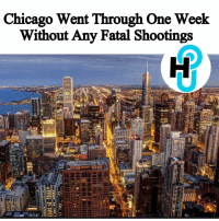 HU Staff: Deja Monet @dejvmonet It's a miracle to say the least that the Windy City has went a week without any fatal shootings. ________________________ As reported by the Chicago Sun, the last fatal shooting happened on February 26 at 10:48 am in the North Lawndale neighborhood of the West Side. _______________________ More on thehollywoodunlocked.com: Chicago Went Through One Week  Without Any Fatal Shootings HU Staff: Deja Monet @dejvmonet It's a miracle to say the least that the Windy City has went a week without any fatal shootings. ________________________ As reported by the Chicago Sun, the last fatal shooting happened on February 26 at 10:48 am in the North Lawndale neighborhood of the West Side. _______________________ More on thehollywoodunlocked.com