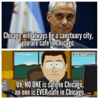 Join the fun: fb.com/stophillaryin2016: Chicago will always be a sanctuary city,  you are SafetinChicago.  ALWAYS RIGH  Uh, NO ONE is Safe in Chicago  no one is EVEResafe in Chicago Join the fun: fb.com/stophillaryin2016