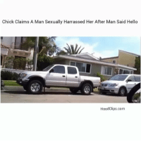 Funny, Hello, and Lmao: Chick Claims A Man Sexually Harrassed Her After Man Said Hello  Hood Clips.com Lmao this Chick is trippin she needs some Milk lol😂😂 HoodClips