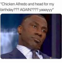 Birthday Head And Memes Chicken Alfredo For My
