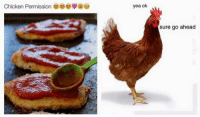 Memes, Chicken, and 🤖: Chicken Permission  yea ok  sure go ahead
