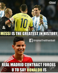 James on Messi/Ronaldo Like Troll Football EU for.more: -Chief  JAMES  MESSI IS THE GREATEST IN HISTORY  fOriginalTrollFootball  REAL MADRID CONTRACT FORCES  U TO SAY RONALDO IS James on Messi/Ronaldo Like Troll Football EU for.more