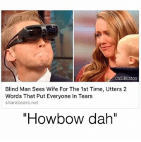 """Lol -L: ChilBlinton  Blind Man Sees Wife For The 1st Time, Utters 2  Words That Put Everyone In Tears  sharebears net  """"How bow dah"""" Lol -L"""
