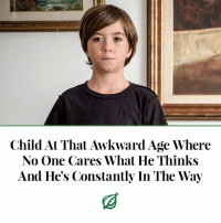 "Cute, Friday, and Growing Up: Child At That Awkward Age Where  No One Cares What He Thinks  And He's Constantly In The Way <p><a href=""http://theonion.tumblr.com/post/173138505941/hartford-ctacknowledging-that-their"" class=""tumblr_blog"">theonion</a>:</p><blockquote><p>HARTFORD, CT—Acknowledging that their second-grader had reached ""that uncomfortable stage"" far earlier than most of his peers, the parents of 8-year-old Kyle Fiedler confirmed Friday that he was at that awkward age where no one cares what he thinks and he's constantly in the way. ""Kyle's just going through that phase all kids go through—you know, when no one wants him around and he's a burden on everybody,"" said Greg Fiedler, noting that his son seems to be stuck in a transitional point of his development where he is no longer cute enough for others to want to take care of him, but he's still so physically and mentally useless that he requires those others to exhaust themselves feeding, clothing, and sheltering him every day. ""He'll grow out of it eventually, but for now, he's still navigating this rough patch where every story he tells is way too long and pointless, all of his opinions are wrong and stupid, and, frankly, he adds no value whatsoever to the world. It's all part of growing up."" Child development experts say the average 8-year-old eventually outgrows this stage after reaching adolescence, refusing to talk to anyone at all, and never leaving their room.<br/></p></blockquote>"