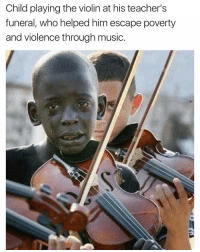 😢: Child playing the violin at his teacher's  funeral, who helped him escape poverty  and violence through music. 😢