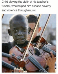 🙏: Child playing the violin at his teacher's  funeral, who helped him escape poverty  and violence through music. 🙏