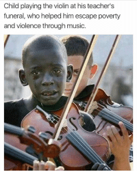 thegoodquote 🌻: Child playing the violin at his teacher's  funeral, who helped him escape poverty  and violence through music. thegoodquote 🌻