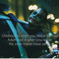 Facebook, Joker, and Insanity: Childhood is when  you idolize Baiman  Adulthood is when you realize  the Joker makes more sens Facebook really baffles me sometime